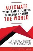 Cover-Bild zu Automate Your Traffic, Funnels and Follow Up with the World von Brunson, Russell (Solist)