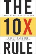 Cover-Bild zu The 10X Rule von Cardone, Grant