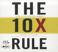 Cover-Bild zu The 10x Rule: The Only Difference Between Success and Failure von Cardone, Grant