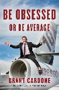 Cover-Bild zu Be Obsessed or Be Average (eBook) von Cardone, Grant