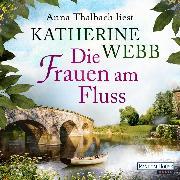 Cover-Bild zu Webb, Katherine: Die Frauen am Fluss (Audio Download)