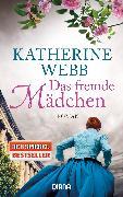 Cover-Bild zu Webb, Katherine: Das fremde Mädchen (eBook)