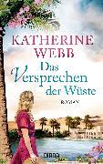 Cover-Bild zu Webb, Katherine: Das Versprechen der Wüste (eBook)