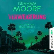 Cover-Bild zu Moore, Graham: Verweigerung (Ungekürzt) (Audio Download)