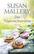 Cover-Bild zu Mallery, Susan: Die Tulpenschwestern
