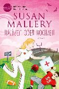 Cover-Bild zu Mallery, Susan: Halbzeit oder Hochzeit? (eBook)