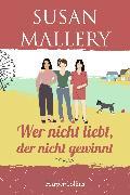 Cover-Bild zu Mallery, Susan: Wer nicht liebt, der nicht gewinnt (eBook)