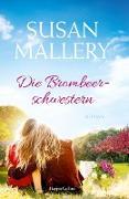Cover-Bild zu Mallery, Susan: Die Brombeerschwestern (eBook)