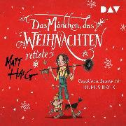 Cover-Bild zu Das Mädchen, das Weihnachten rettete (Audio Download) von Haig, Matt