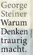 Cover-Bild zu Warum Denken traurig macht von Steiner, George