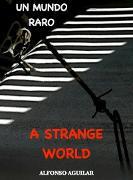 Cover-Bild zu Aguilar, Alfonso: A Strange World / Un Mundo Raro (eBook)