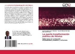 Cover-Bild zu Aguilar Fuentes, José Alfonso: La cuarta transformación política de México