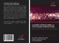 Cover-Bild zu Aguilar Fuentes, José Alfonso: CZWARTA TRANSFORMACJA POLITYCZNA W MEKSYKANIE