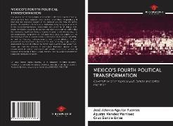 Cover-Bild zu Aguilar Fuentes, José Alfonso: MEXICO'S FOURTH POLITICAL TRANSFORMATION