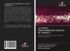 Cover-Bild zu Aguilar Fuentes, José Alfonso: LA QUARTA TRASFORMAZIONE POLITICA DEL MESSICO