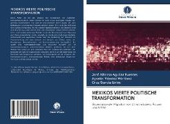 Cover-Bild zu Aguilar Fuentes, José Alfonso: MEXIKOS VIERTE POLITISCHE TRANSFORMATION