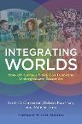 Cover-Bild zu Integrating Worlds: How Off-Campus Study Can Transform Undergraduate Education von Carpenter, Scott D.