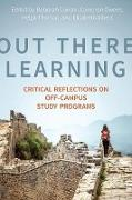 Cover-Bild zu Out There Learning: Critical Reflections on Off-Campus Study Programs von Curran, Deborah Louise (Hrsg.)