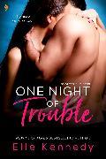 Cover-Bild zu One Night of Trouble (eBook) von Kennedy, Elle