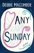 Cover-Bild zu Macomber, Debbie: Any Sunday (eBook)