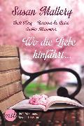 Cover-Bild zu Mallery, Susan: Wo die Liebe hinführt (eBook)