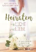 Cover-Bild zu Heiraten mit Licht und Liebe von Ruland, Jeanne