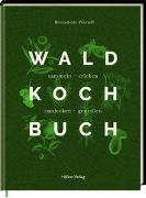 Cover-Bild zu Wörndl, Bernadette: Das Wald-Kochbuch