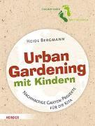 Cover-Bild zu Urban Gardening mit Kindern von Bergmann, Heide