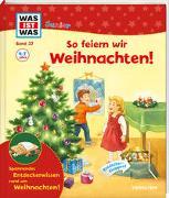Cover-Bild zu Weller-Essers, Andrea: WAS IST WAS Junior Band 37 So feiern wir Weihnachten!