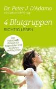 Cover-Bild zu 4 Blutgruppen - Richtig leben (eBook) von D'Adamo, Peter J.
