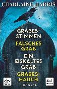 Cover-Bild zu Harris, Charlaine: Grabesstimmen - Falsches Grab - Ein eiskaltes Grab - Grabeshauch (eBook)