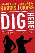 Cover-Bild zu Harris, Charlaine: Dig Here (eBook)