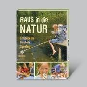 Cover-Bild zu Hecker, Katrin: Raus in die Natur - Entdecken, Basteln, Spielen