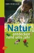 Cover-Bild zu Hecker, Katrin: Natur entdecken rund ums Jahr (eBook)