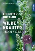 Cover-Bild zu Hecker, Katrin: Ein gutes Dutzend wilde Kräuter