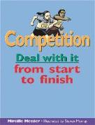 Cover-Bild zu Competition: Deal with It from Start to Finish von Messier, Mireille