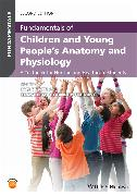 Cover-Bild zu Gormley-Fleming, Elizabeth (Hrsg.): Fundamentals of Children and Young People's Anatomy and Physiology (eBook)