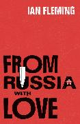 Cover-Bild zu Fleming, Ian: From Russia with Love (eBook)