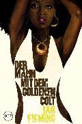 Cover-Bild zu Fleming, Ian: James Bond 13 - Der Mann mit dem goldenen Colt (eBook)