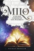 Cover-Bild zu Mueller, Nicolas: Milo und das Geheimnis von Polyrica