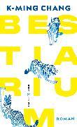 Cover-Bild zu Chang, K-Ming: Bestiarium
