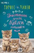 Cover-Bild zu Faber, Sophie: Traummann gesucht. Katzen vorhanden (eBook)