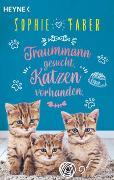 Cover-Bild zu Faber, Sophie: Traummann gesucht. Katzen vorhanden