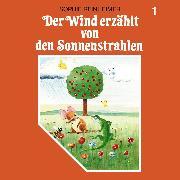Cover-Bild zu Reinheimer, Sophie: Der Wind erzählt, Folge 1: Der Wind erzählt von den Sonnenstrahlen (Audio Download)