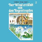 Cover-Bild zu Reinheimer, Sophie: Der Wind erzählt, Folge 2: Der Wind erzählt von den Regentropfen (Audio Download)