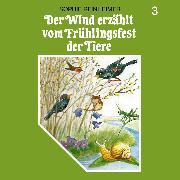 Cover-Bild zu Reinheimer, Sophie: Der Wind erzählt, Folge 3: Der Wind erzählt vom Frühlingsfest der Tiere (Audio Download)
