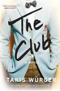 Cover-Bild zu Würger, Takis: The Club (eBook)