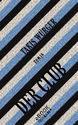 Cover-Bild zu Würger, Takis: Der Club (eBook)