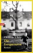 Cover-Bild zu Die Frequenzen von Setz, Clemens J.