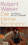 Cover-Bild zu Die kleine Berlinerin von Walser, Robert